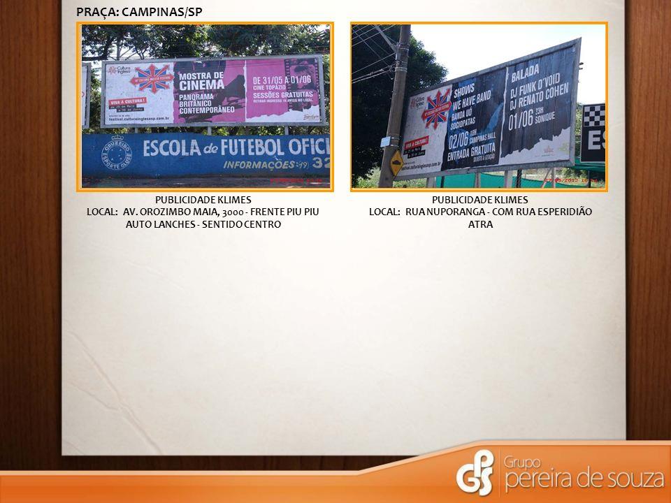 PUBLICIDADE KLIMES LOCAL: AV. OROZIMBO MAIA, 3000 - FRENTE PIU PIU AUTO LANCHES - SENTIDO CENTRO PUBLICIDADE KLIMES LOCAL: RUA NUPORANGA - COM RUA ESP
