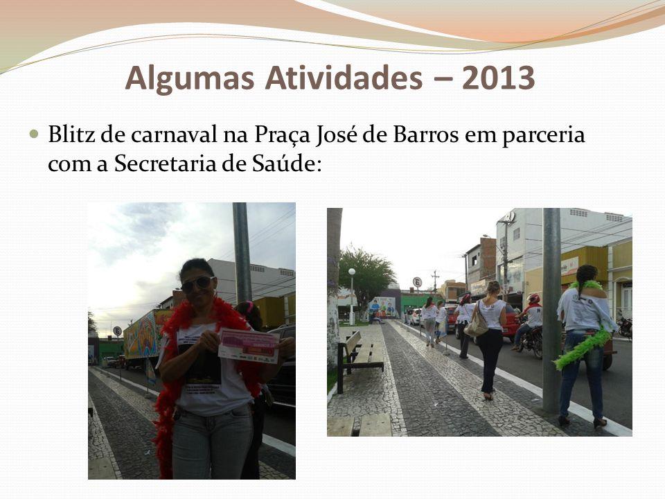 Blitz de carnaval na Praça José de Barros em parceria com a Secretaria de Saúde: Algumas Atividades – 2013
