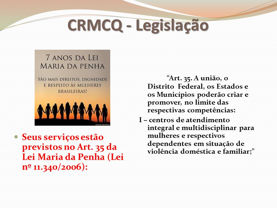 CRMCQ - Legislação Seus serviços estão previstos no Art.