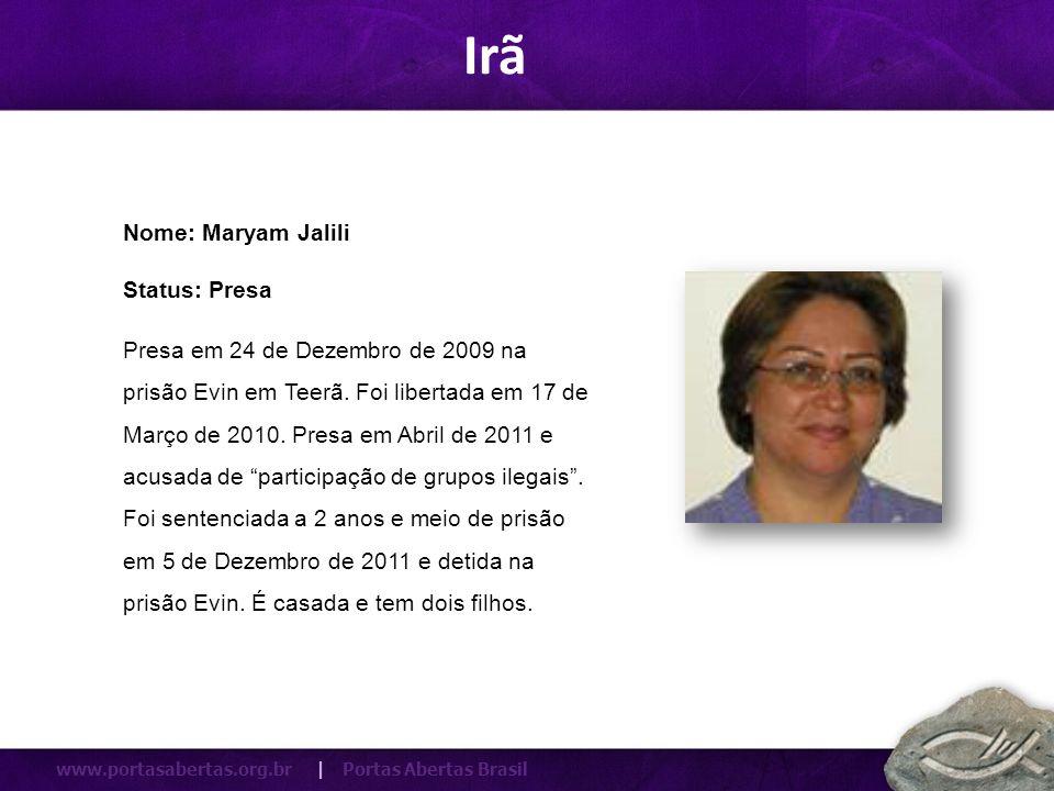 www.portasabertas.org.br | Portas Abertas Brasil Presa em 24 de Dezembro de 2009 na prisão Evin em Teerã. Foi libertada em 17 de Março de 2010. Presa