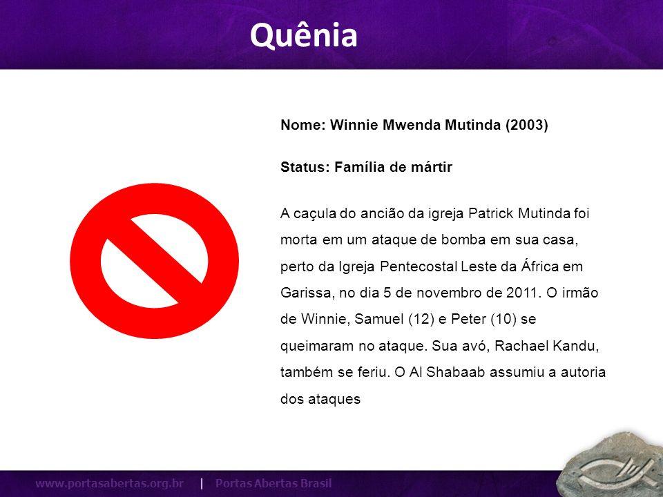 www.portasabertas.org.br | Portas Abertas Brasil A caçula do ancião da igreja Patrick Mutinda foi morta em um ataque de bomba em sua casa, perto da Ig