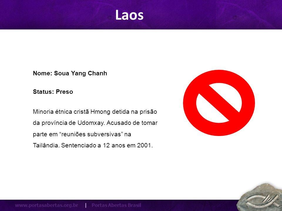 www.portasabertas.org.br | Portas Abertas Brasil Minoria étnica cristã Hmong detida na prisão da província de Udomxay. Acusado de tomar parte em reuni