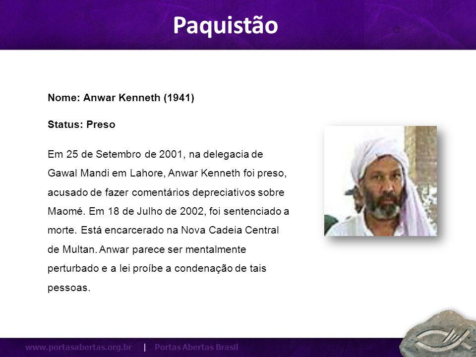 www.portasabertas.org.br | Portas Abertas Brasil Em 25 de Setembro de 2001, na delegacia de Gawal Mandi em Lahore, Anwar Kenneth foi preso, acusado de