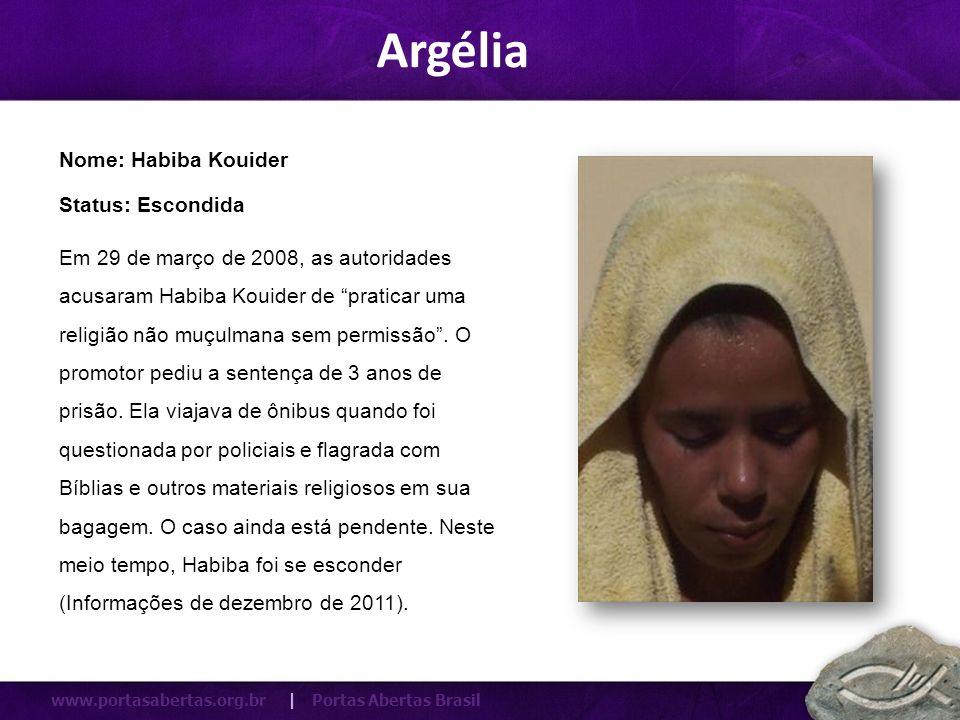 www.portasabertas.org.br | Portas Abertas Brasil Argélia Em 29 de março de 2008, as autoridades acusaram Habiba Kouider de praticar uma religião não m