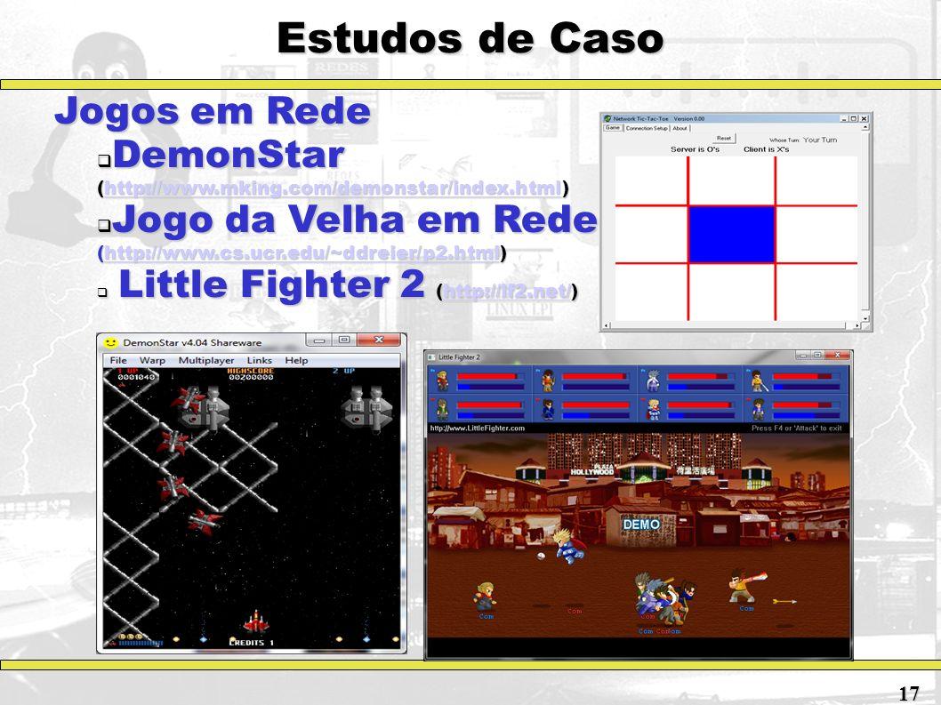 Estudos de Caso Jogos em Rede DemonStar (http://www.mking.com/demonstar/index.html) DemonStar (http://www.mking.com/demonstar/index.html)http://www.mk