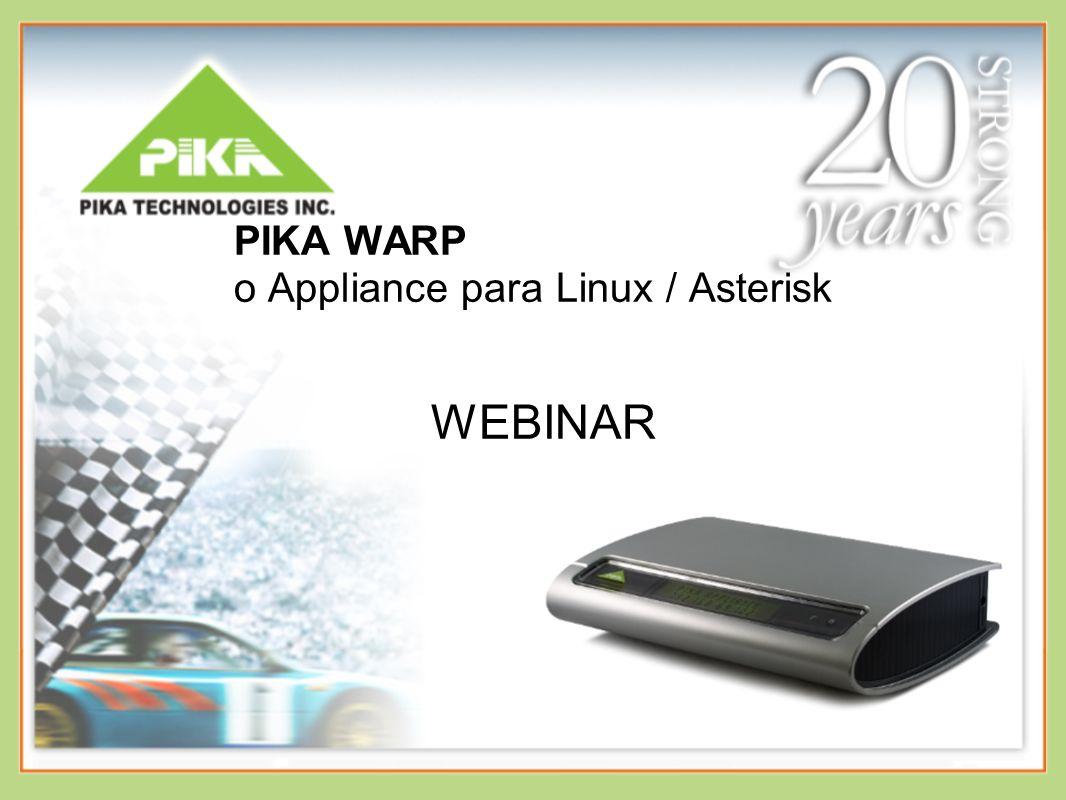 Agenda Placas para Asterisk X Appliance Características Hardware: Visão Geral Software: Visão Geral Arquitetura Ambiente de Desenvolvimento PIKA (PADS) Testemunhos Preço e Disponibilidade