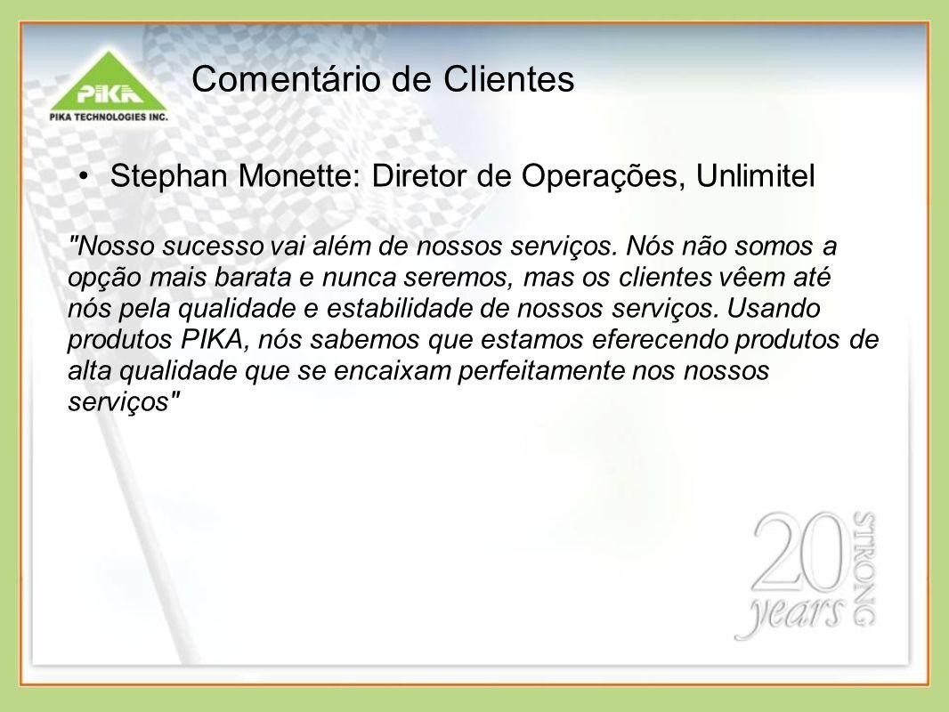 Comentário de Clientes Stephan Monette: Diretor de Operações, Unlimitel Nosso sucesso vai além de nossos serviços.