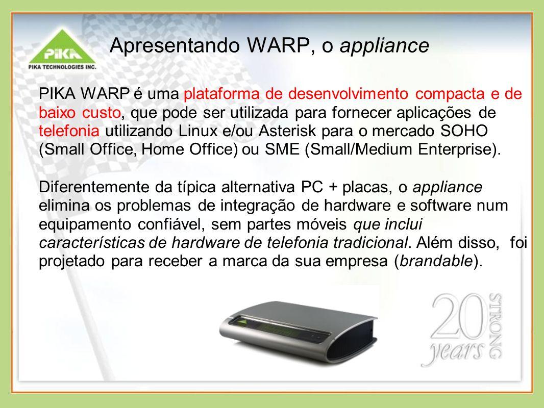 Apresentando WARP, o appliance PIKA WARP é uma plataforma de desenvolvimento compacta e de baixo custo, que pode ser utilizada para fornecer aplicações de telefonia utilizando Linux e/ou Asterisk para o mercado SOHO (Small Office, Home Office) ou SME (Small/Medium Enterprise).