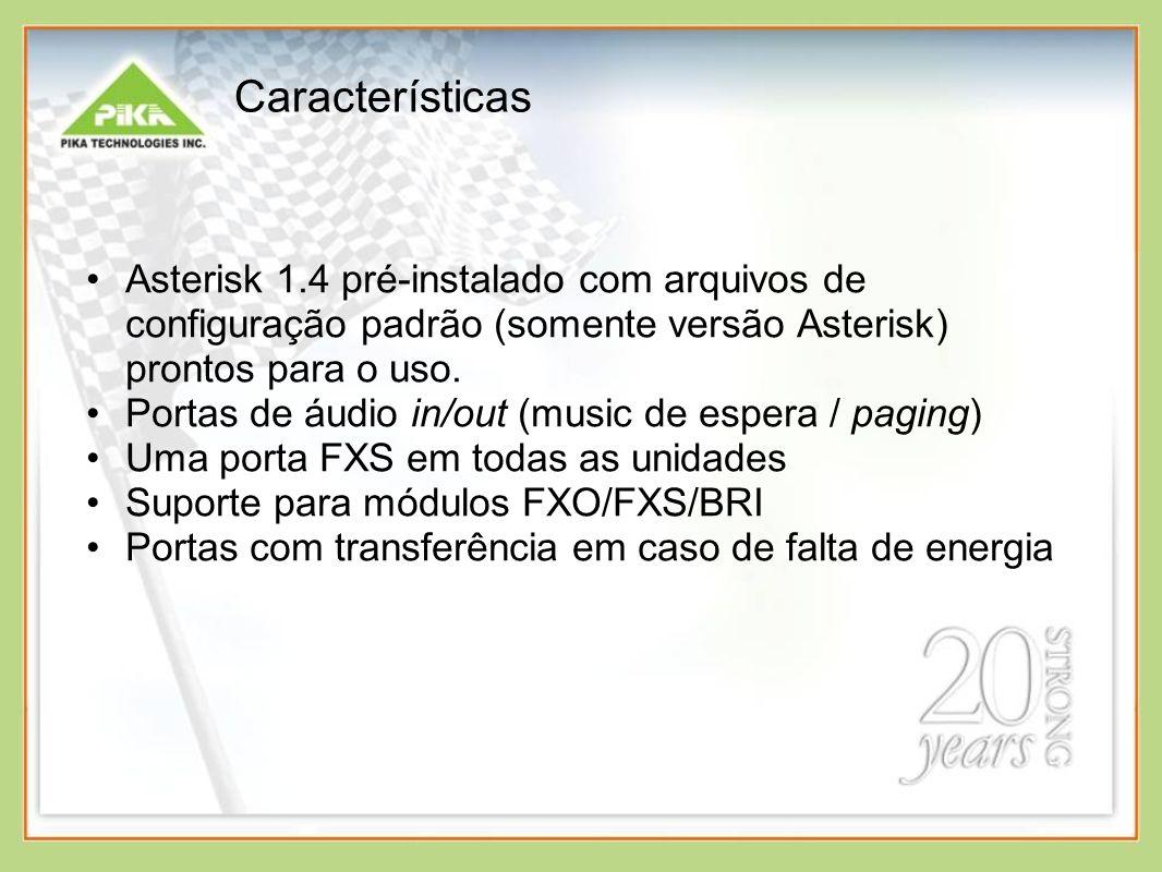 Características Asterisk 1.4 pré-instalado com arquivos de configuração padrão (somente versão Asterisk) prontos para o uso. Portas de áudio in/out (m