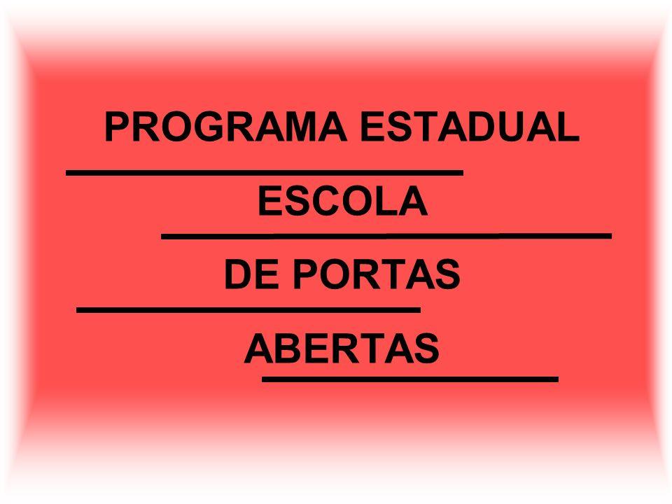 PROGRAMA ESTADUAL ESCOLA DE PORTAS ABERTAS