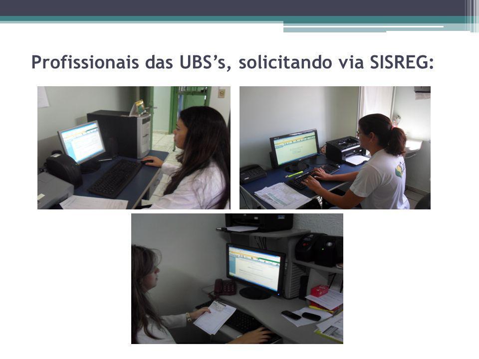 Profissionais das UBSs, solicitando via SISREG: