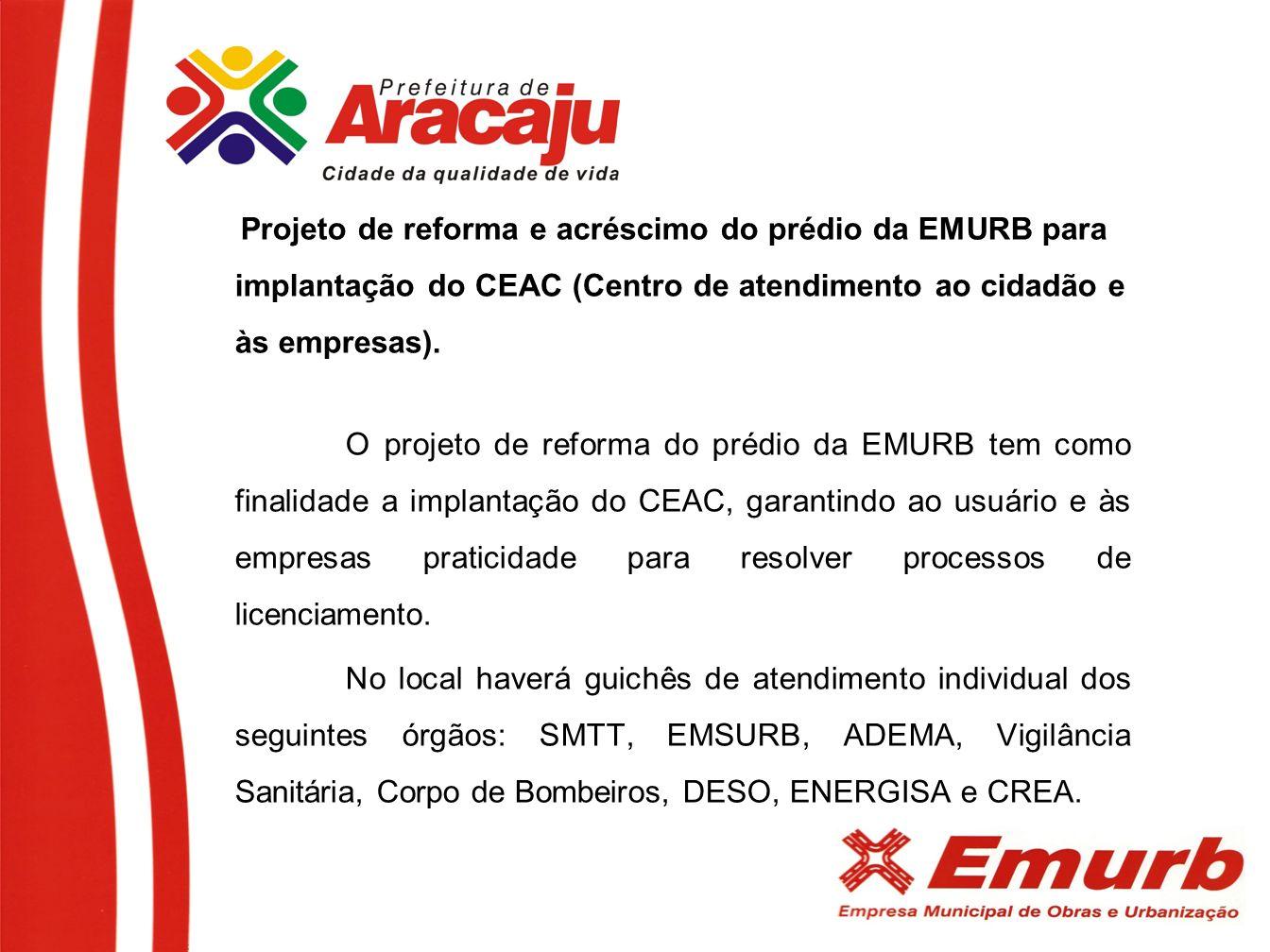 Projeto de reforma e acréscimo do prédio da EMURB para implantação do CEAC (Centro de atendimento ao cidadão e às empresas). O projeto de reforma do p