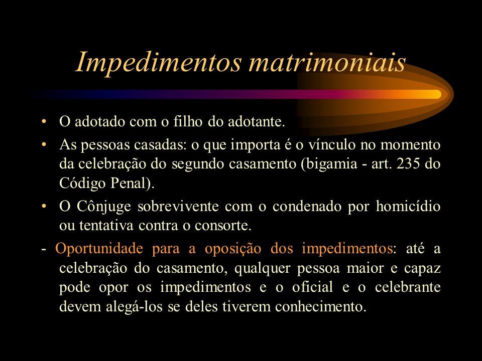 Causas suspensivas Conceito: são circunstâncias que suspendem a celebração do casamento (art.