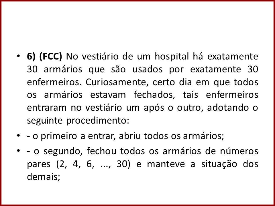6) (FCC) No vestiário de um hospital há exatamente 30 armários que são usados por exatamente 30 enfermeiros.