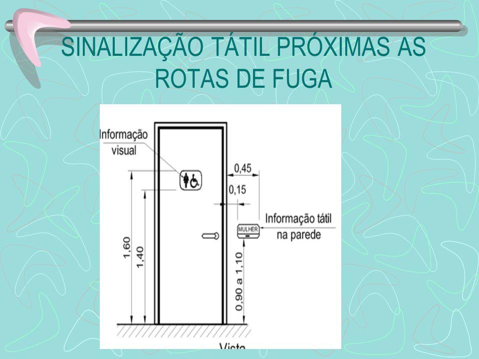 SINALIZAÇÃO TÁTIL PRÓXIMAS AS ROTAS DE FUGA