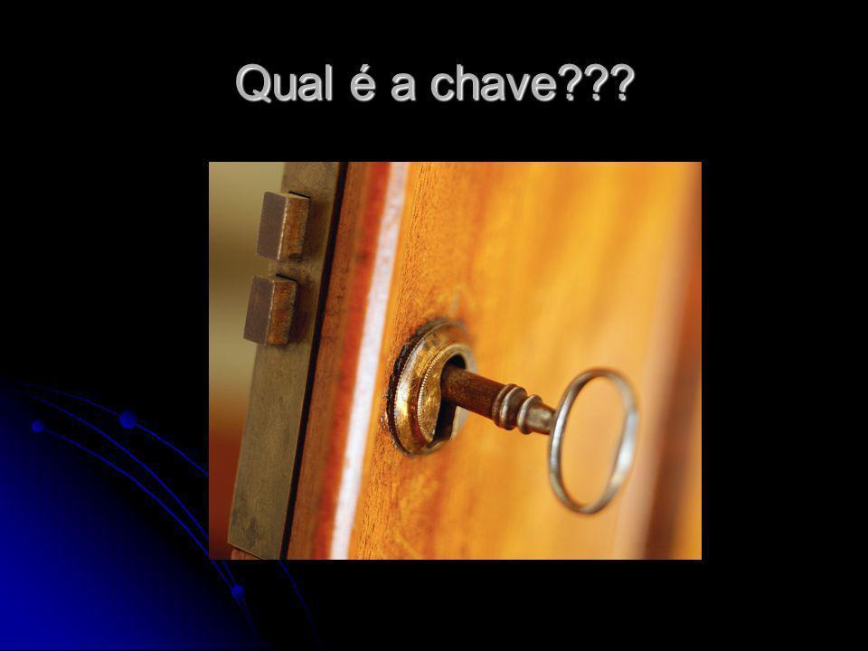 Qual é a chave???