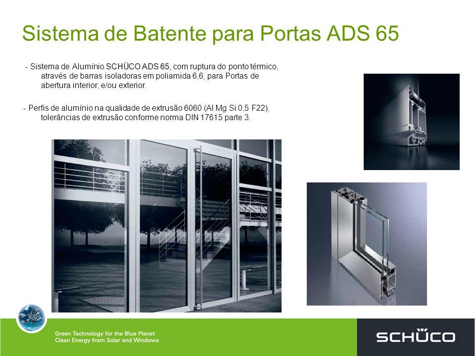 Sistema de Batente para Portas ADS 65 SCHÜCO ADS 65, - Sistema de Alumínio SCHÜCO ADS 65, com ruptura do ponto térmico, através de barras isoladoras e