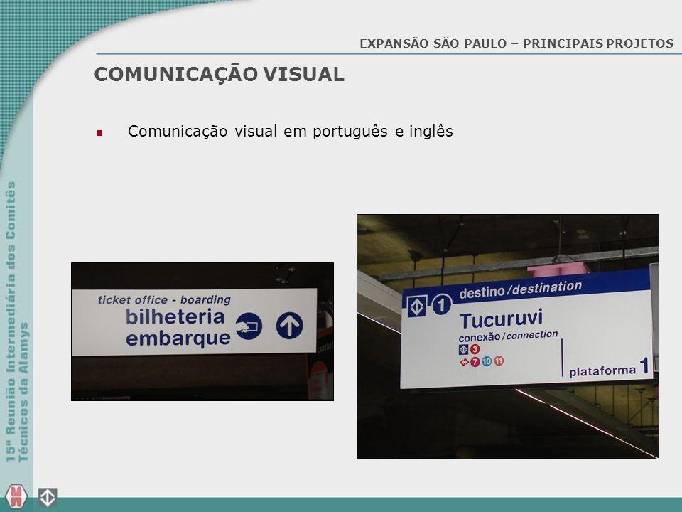 COMUNICAÇÃO VISUAL Comunicação visual em português e inglês EXPANSÃO SÃO PAULO – PRINCIPAIS PROJETOS