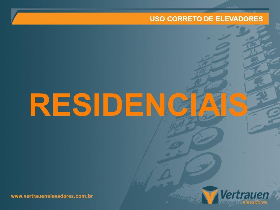 USO CORRETO DE ELEVADORES Colaboração Sua colaboração em seguir e divulgar estas orientações é fator importante para maior eficiência dos elevadores.