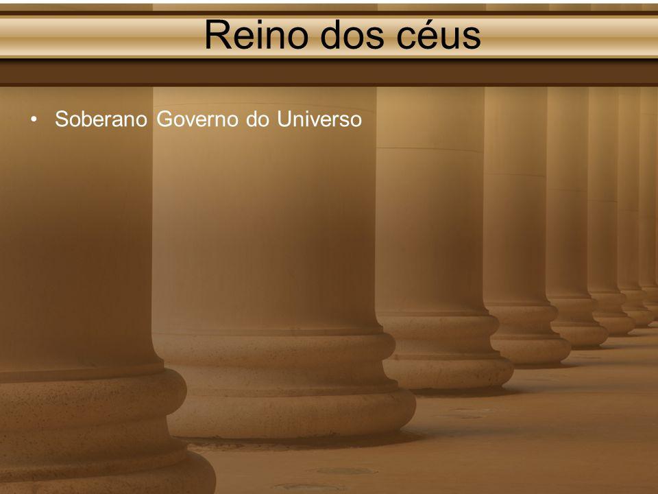Reino dos céus Soberano Governo do Universo