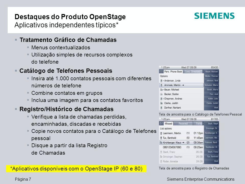 Página 7Siemens Enterprise Communications Tratamento Gráfico de Chamadas Menus contextualizados Utilização simples de recursos complexos do telefone C