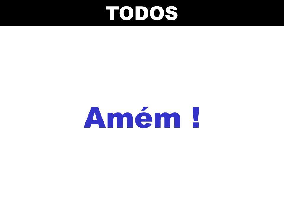 Amém !TODOS
