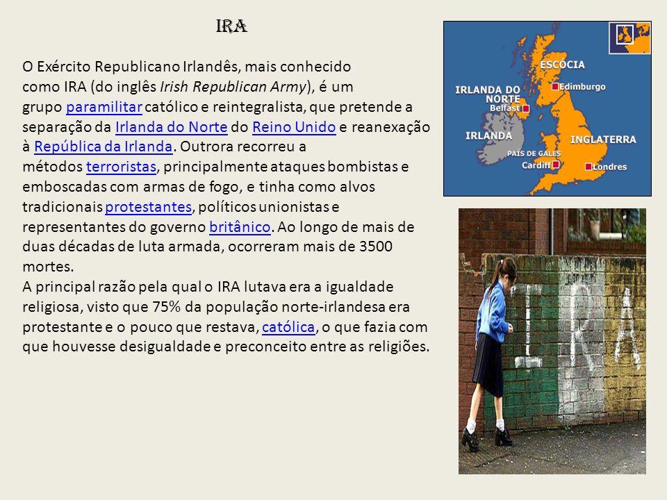 IRA O Exército Republicano Irlandês, mais conhecido como IRA (do inglês Irish Republican Army), é um grupo paramilitar católico e reintegralista, que