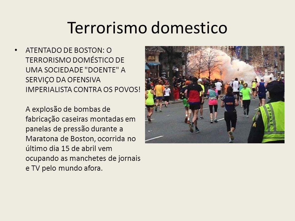 Terrorismo domestico ATENTADO DE BOSTON: O TERRORISMO DOMÉSTICO DE UMA SOCIEDADE