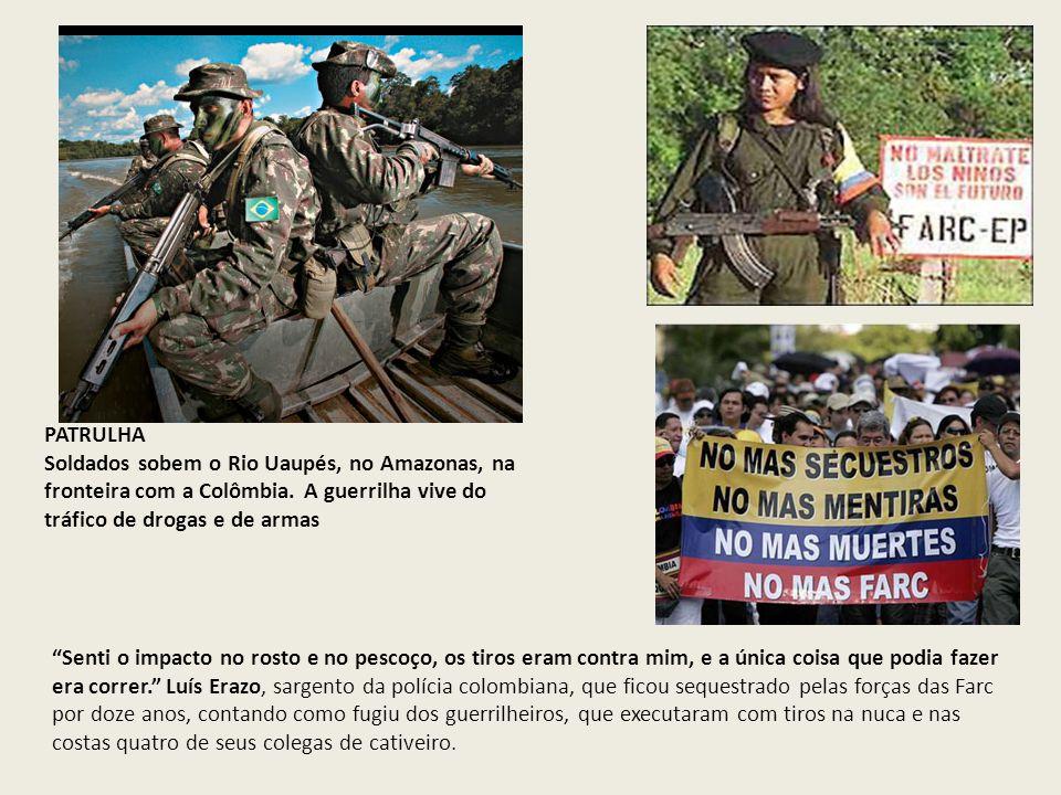 PATRULHA Soldados sobem o Rio Uaupés, no Amazonas, na fronteira com a Colômbia. A guerrilha vive do tráfico de drogas e de armas Senti o impacto no ro