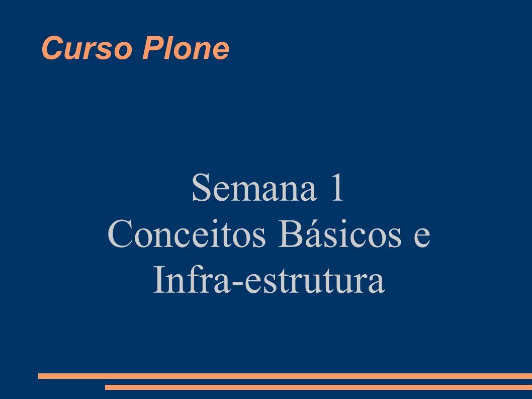Curso Plone Semana 1 Conceitos Básicos e Infra-estrutura