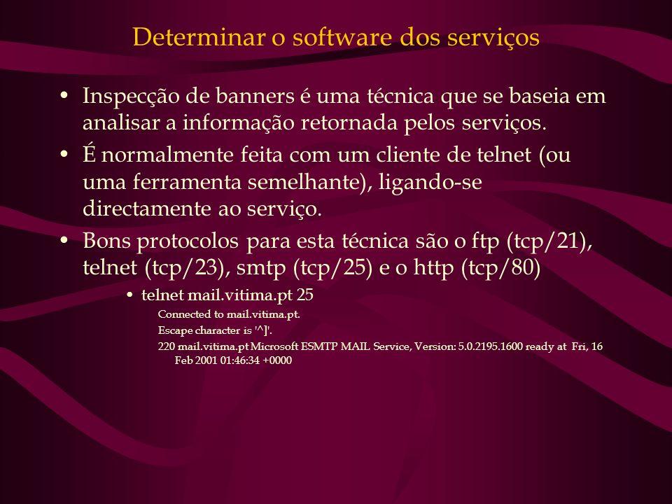 Determinar o software dos serviços Inspecção de banners é uma técnica que se baseia em analisar a informação retornada pelos serviços. É normalmente f
