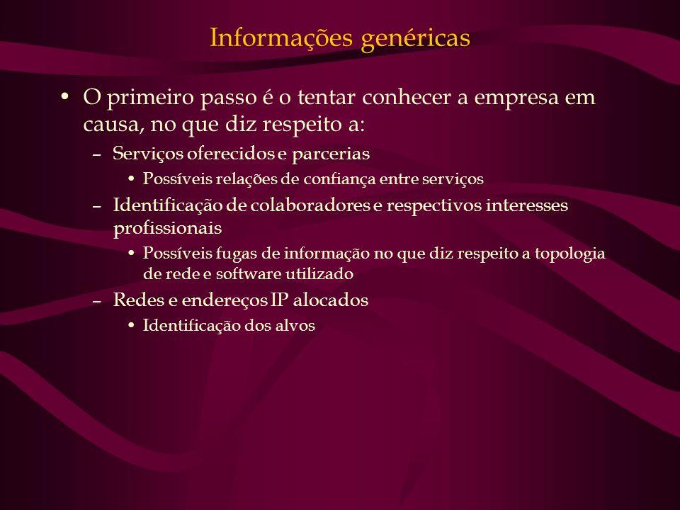 Informações genéricas O primeiro passo é o tentar conhecer a empresa em causa, no que diz respeito a: –Serviços oferecidos e parcerias Possíveis relaç