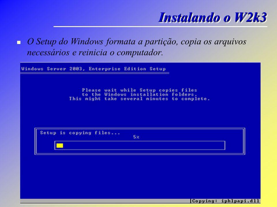 O Setup do Windows formata a partição, copia os arquivos necessários e reinicia o computador. Instalando o W2k3