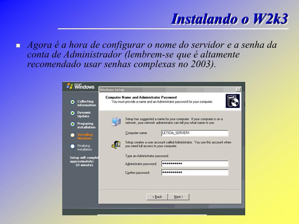 Agora é a hora de configurar o nome do servidor e a senha da conta de Administrador (lembrem-se que é altamente recomendado usar senhas complexas no 2