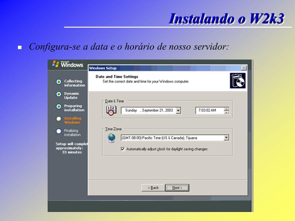 Configura-se a data e o horário de nosso servidor: Instalando o W2k3
