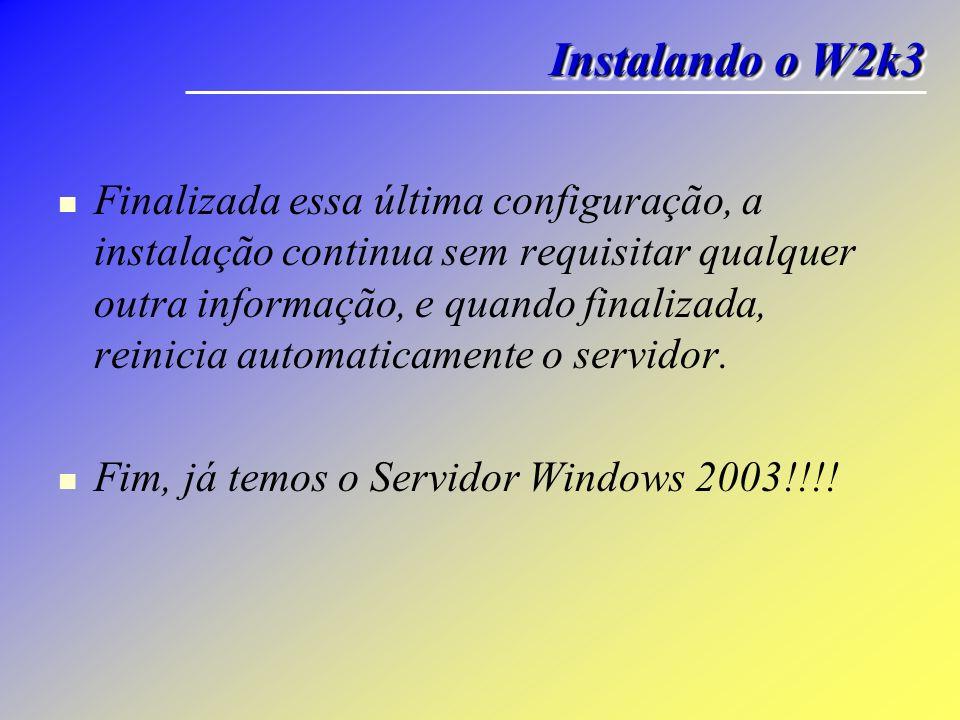 Finalizada essa última configuração, a instalação continua sem requisitar qualquer outra informação, e quando finalizada, reinicia automaticamente o s