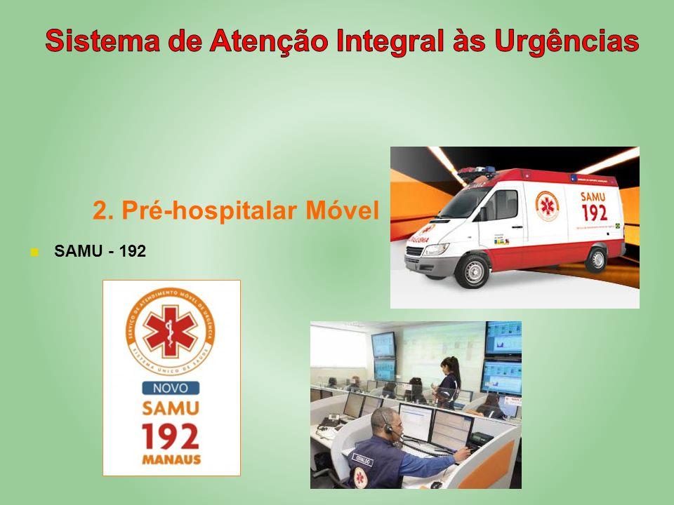 2. Pré-hospitalar Móvel SAMU - 192