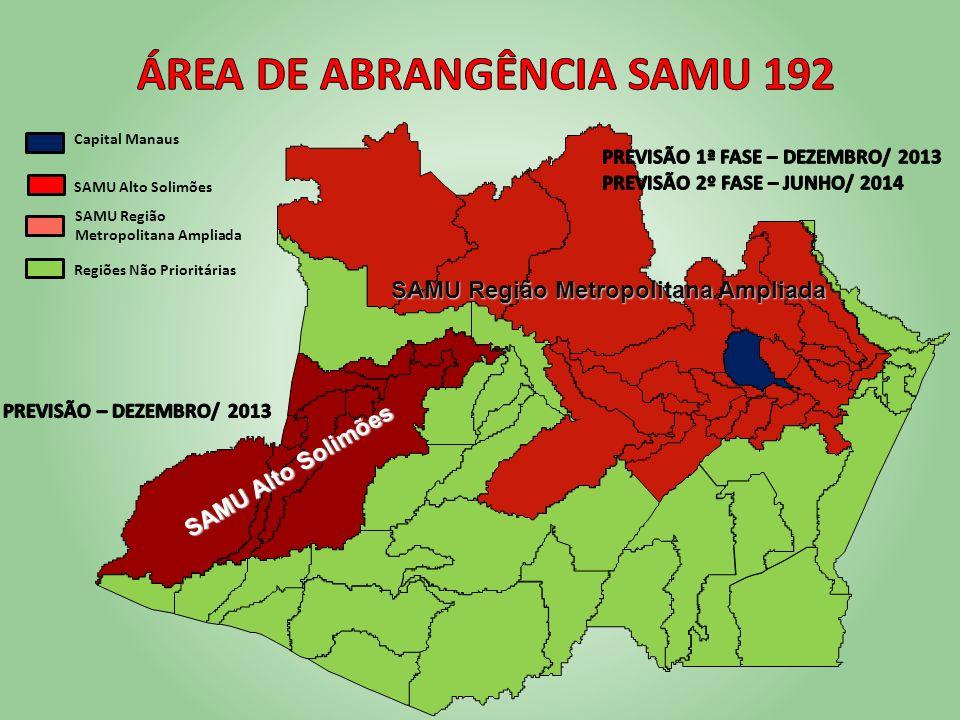 Capital Manaus SAMU Alto Solimões SAMU Região Metropolitana Ampliada Regiões Não Prioritárias SAMU Alto Solimões SAMU Região Metropolitana Ampliada