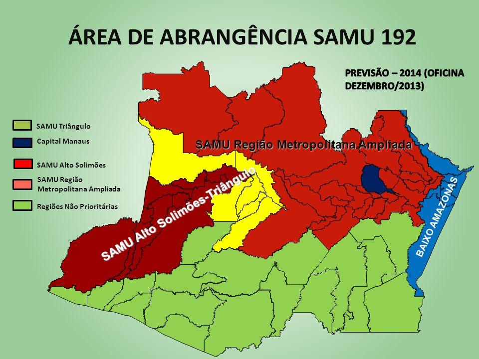 ÁREA DE ABRANGÊNCIA SAMU 192 Capital Manaus SAMU Alto Solimões SAMU Região Metropolitana Ampliada Regiões Não Prioritárias SAMU Alto Solimões-Triângul