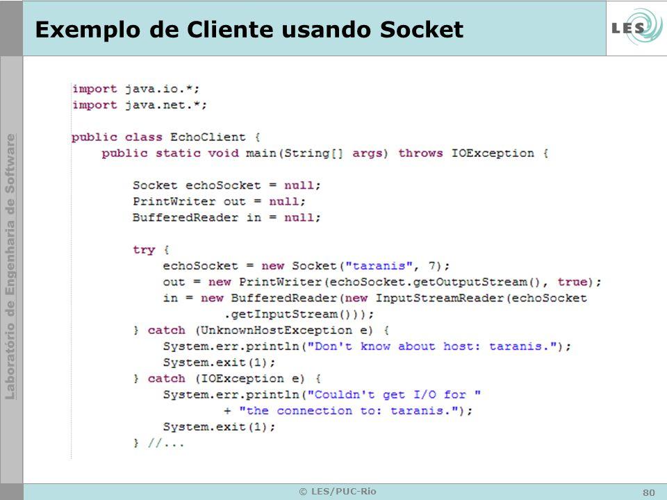 80 © LES/PUC-Rio Exemplo de Cliente usando Socket