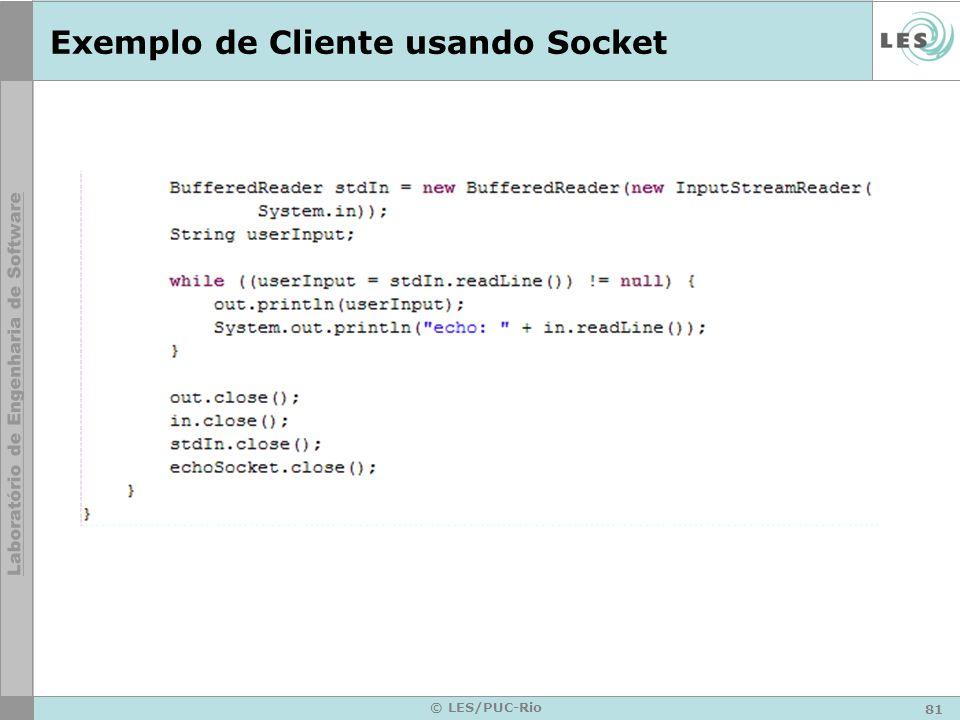 81 © LES/PUC-Rio Exemplo de Cliente usando Socket