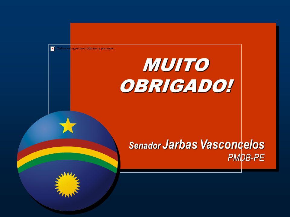 MUITO OBRIGADO! Senador Jarbas Vasconcelos PMDB-PE