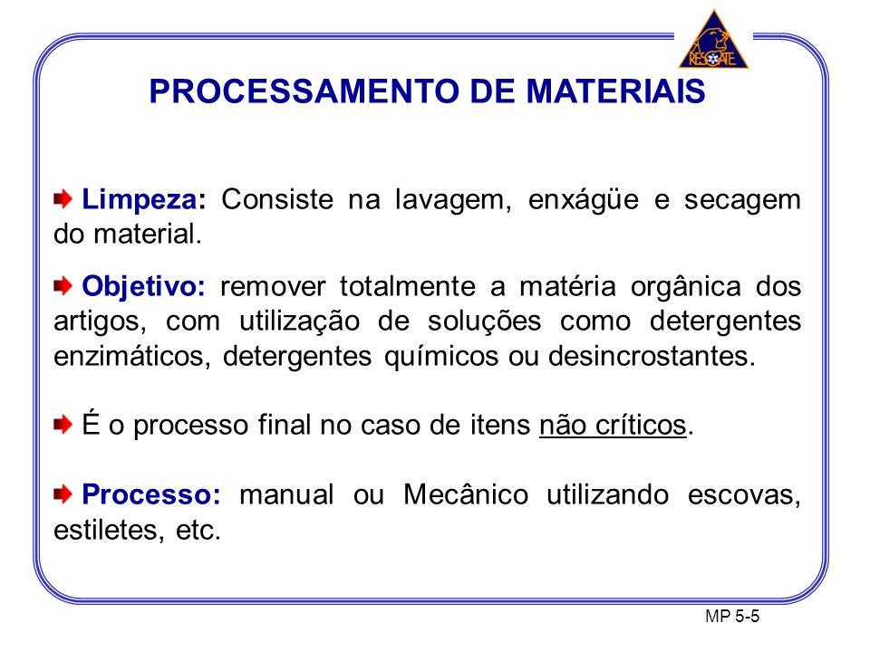 PROCESSAMENTO DE MATERIAIS Limpeza: Consiste na lavagem, enxágüe e secagem do material.