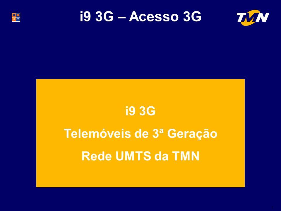 1 i9 3G – Acesso 3G i9 3G Telemóveis de 3ª Geração Rede UMTS da TMN