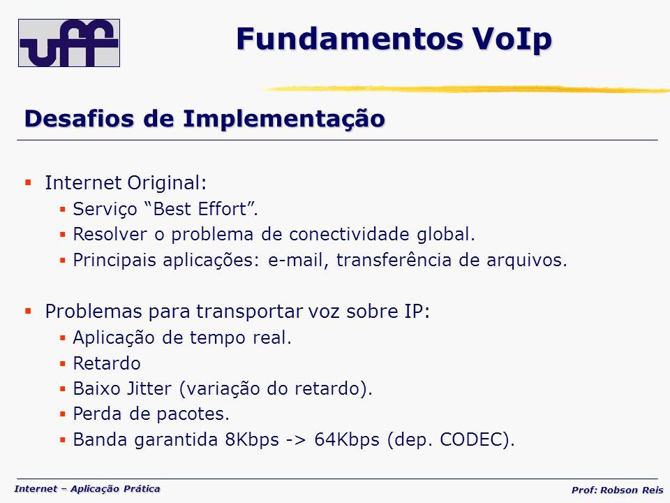 Internet – Aplicação Prática Prof: Robson Reis Desafios de Implementação Internet Original: Serviço Best Effort.