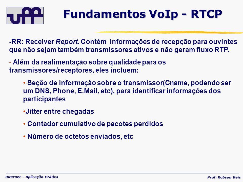 Internet – Aplicação Prática Prof: Robson Reis -RR: Receiver Report.