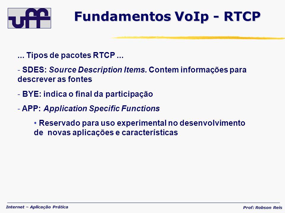 Internet – Aplicação Prática Prof: Robson Reis...Tipos de pacotes RTCP...