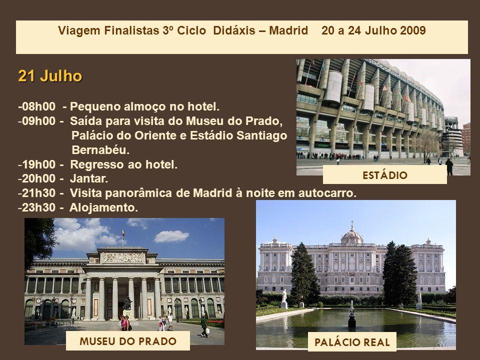 Viagem Finalistas 3º Ciclo Didáxis – Madrid 20 a 24 Julho 2009 21 Julho -08h00 - Pequeno almoço no hotel.