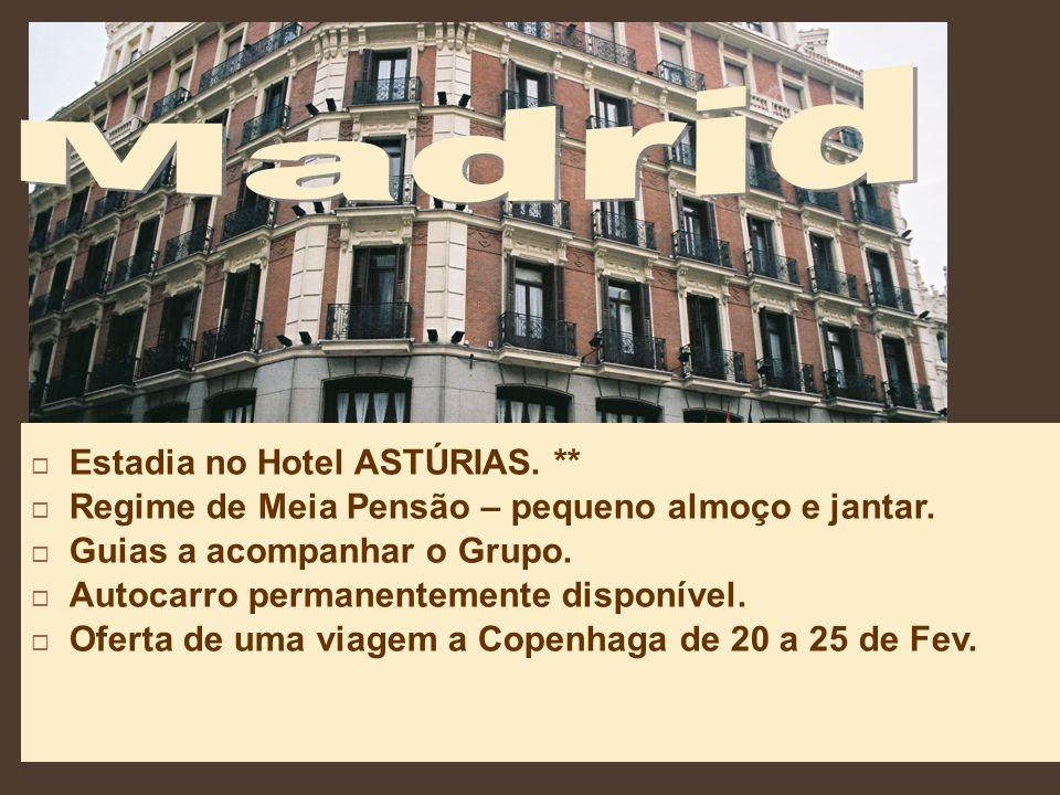 Estadia no Hotel ASTÚRIAS. ** Regime de Meia Pensão – pequeno almoço e jantar.