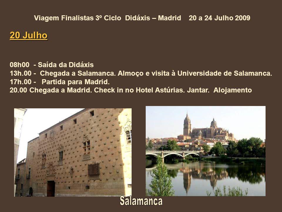 Viagem Finalistas 3º Ciclo Didáxis – Madrid 20 a 24 Julho 2009 20 Julho 08h00 - Saída da Didáxis 13h.00 - Chegada a Salamanca.